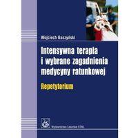 Leksykony techniczne, Intensywna terapia i wybrane zagadnienia medycyny ratunkowej (opr. miękka)
