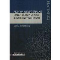 Psychologia, Aktywa niematerialne jako źródło przewagi konkurencyjnej banku (opr. miękka)