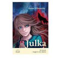 Książki fantasy i science fiction, Julka. Po trzecie - magia to nie zabawa [Wilmowska Iwona] (opr. miękka)