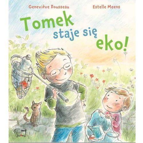 Książki dla dzieci, Tomek staje się eko! (opr. broszurowa)