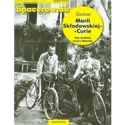 Spacerownik Śladami Marii Skłodowskiej Curie (opr. broszurowa)