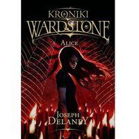Książki dla młodzieży, Alice Kroniki Wardstone Tom 12 - Wysyłka od 3,99 (opr. miękka)