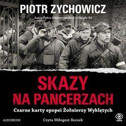 Skazy na pancerzach. Czarne karty epopei Żołnierzy Wyklętych. Audiobook Piotr Zychowicz