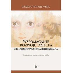 Wspomaganie rozwoju dziecka z niepełnosprawnością intelektualną - Marta Wiśniewska