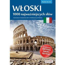 Włoski 1000 Najważniejszych Słów Poziom A1-A2 - Praca zbiorowa