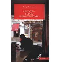 Filozofia, Estetyka Teoria formatywności - Luigi Pareyson (opr. miękka)