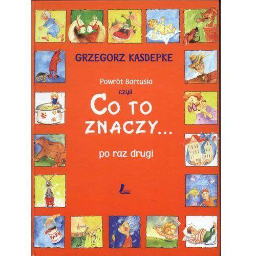 Książki dla dzieci, Powrót Bartusia czyli to znaczy... po raz drugi (opr. twarda)