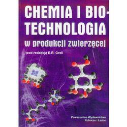 Chemia i biotechnologia w produkcji zwierzęcej (opr. miękka)