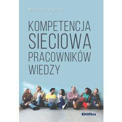 Kompetencja sieciowa pracowników wiedzy - Marzena Fryczyńska (opr. broszurowa)