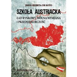 Szkoła austriacka. Ład rynkowy, wolna wymiana. Jesus Huerta de Soto