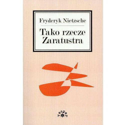 Filozofia, TAKO RZECZE ZARATUSTRA (opr. miękka)