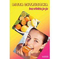 Książki medyczne, Dieta cytrusowa bez efektu jo-jo (opr. miękka)
