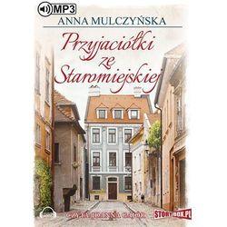 Przyjaciółki ze Staromiejskiej - Anna Mulczyńska