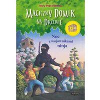 Książki dla dzieci, Magiczny domek na drzewie Noc z wojownikami ninja - Dostawa 0 zł (opr. miękka)