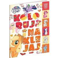 Literatura młodzieżowa, My little pony. koloruj i naklejaj - marta stochmiałek (opr. broszurowa)