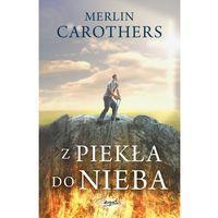 Książki religijne, Z piekła do nieba - Dostawa 0 zł (opr. miękka)