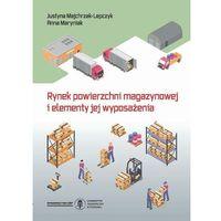 Biblioteka biznesu, Rynek powierzchni magazynowej i elementy jej wyposażenia - Anna Maryniak - ebook