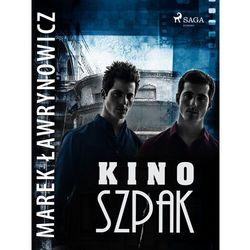 """Kino """"Szpak"""" - Marek Ławrynowicz - ebook"""