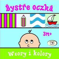 Książki dla dzieci, Bystre oczka Wzory i kolory - Wysyłka od 3,99 - porównuj ceny z wysyłką (opr. kartonowa)