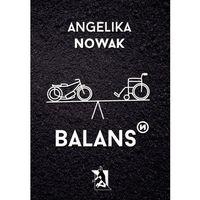 Biografie i wspomnienia, Balans - Nowak Angelika OD 24,99zł DARMOWA DOSTAWA KIOSK RUCHU (opr. miękka)