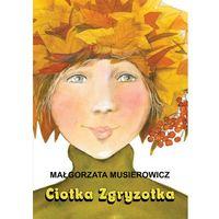 Literatura młodzieżowa, Ciotka Zgryzotka Jeżycjada (opr. broszurowa)