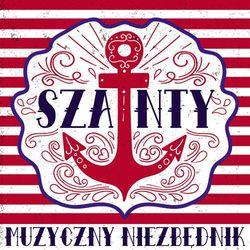 Szanty: Muzyczny niezbędnik (CD) - Various DARMOWA DOSTAWA KIOSK RUCHU