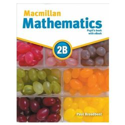 Macmillan Mathematics 2B: Pupil´s Book with CD and eBook Pack Broadbent Paul