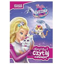 Koloruj, czytaj, naklejaj Barbie, gwiezdna przygoda Praca zbiorowa