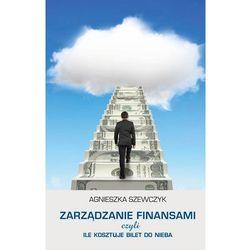 Zarządzanie finansami, czyli ile kosztuje bilet do nieba (opr. miękka)