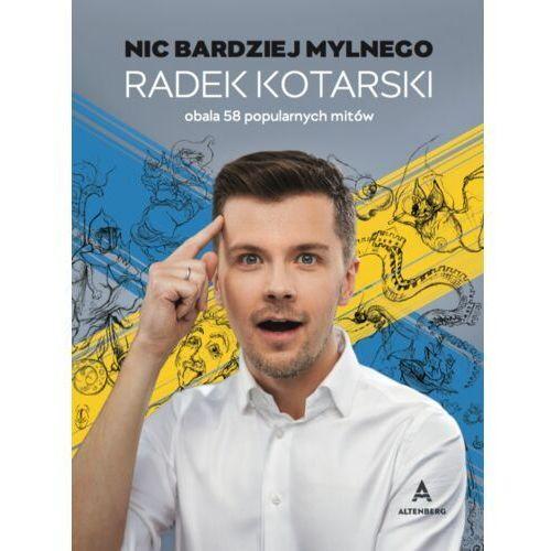 """Książki popularnonaukowe, """"Nic bardziej mylnego"""" – Radek Kotarski (opr. twarda)"""