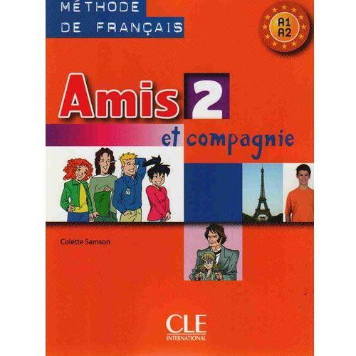 Książki do nauki języka, Amis Et Compagnie 2 Podręcznik A1 (opr. miękka)