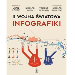 Ii wojna światowa infografiki - lopez jean, aubin nicolas, bernard vincent (opr. broszurowa)