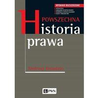 Biblioteka biznesu, Powszechna historia prawa. wydanie rozszerzone - andrzej dziadzio (opr. miękka)
