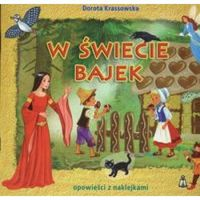 Książki dla dzieci, W świecie bajek. opowieści z naklejkami (opr. miękka)