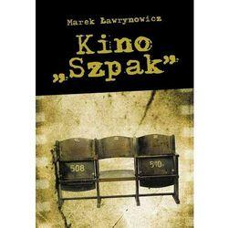 Kino Szpak - Marek Ławrynowicz - ebook