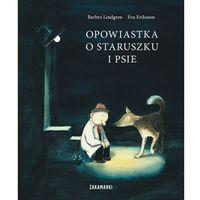 Książki dla dzieci, Opowiastka o staruszku i psie (opr. twarda)