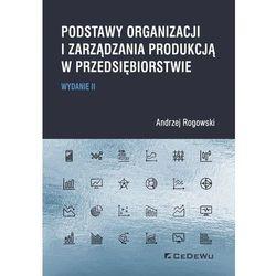 Podstawy organizacji i zarządzania produkcją.. w.2 (opr. miękka)