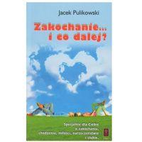 Książki religijne, Zakochanie... i co dalej? (opr. broszurowa)