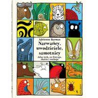 Książki dla dzieci, Narwańcy, uwodziciele, samotnicy. Atlas tych, co fruwają, skaczą i nurkują (opr. twarda)