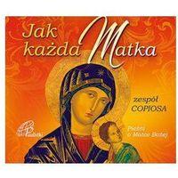 Muzyka religijna, Jak każda Matka. Pieśni o Matce Bożej