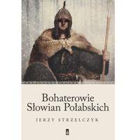 E-booki, Bohaterowie Słowian Połabskich