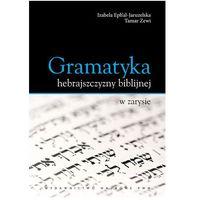 Pozostałe książki, Gramatyka hebrajszczyzny biblijnej w zarysie (opr. miękka)