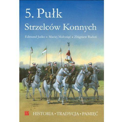 Albumy, 5. Pułk Strzelców Konnych (opr. miękka)