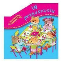 Książki dla dzieci, Rozkładanka ze zwierzątkami. W przedszkolu - Praca zbiorowa (opr. kartonowa)