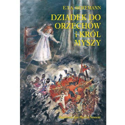 Książki dla dzieci, Dziadek do orzechów i Król Myszy (opr. twarda)