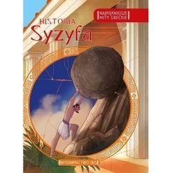 Najpiękniejsze mity greckie. Historia Syzyfa (opr. broszurowa)