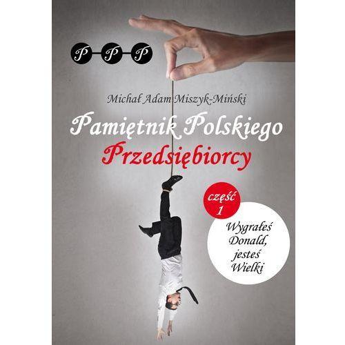 Biblioteka biznesu, Pamiętnik Polskiego Przedsiębiorcy - Dostępne od: 2014-12-10 (opr. miękka)