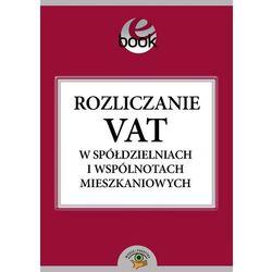 Rozliczanie VAT w spółdzielniach i wspólnotach mieszkaniowych - Ewa Lisiecka