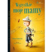 Książki dla dzieci, Wszystkie moje mamy (opr. twarda)