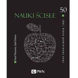 50 idei które powinieneś znać Nauki ścisłe - Parsons Paul, Dixon Gail - książka